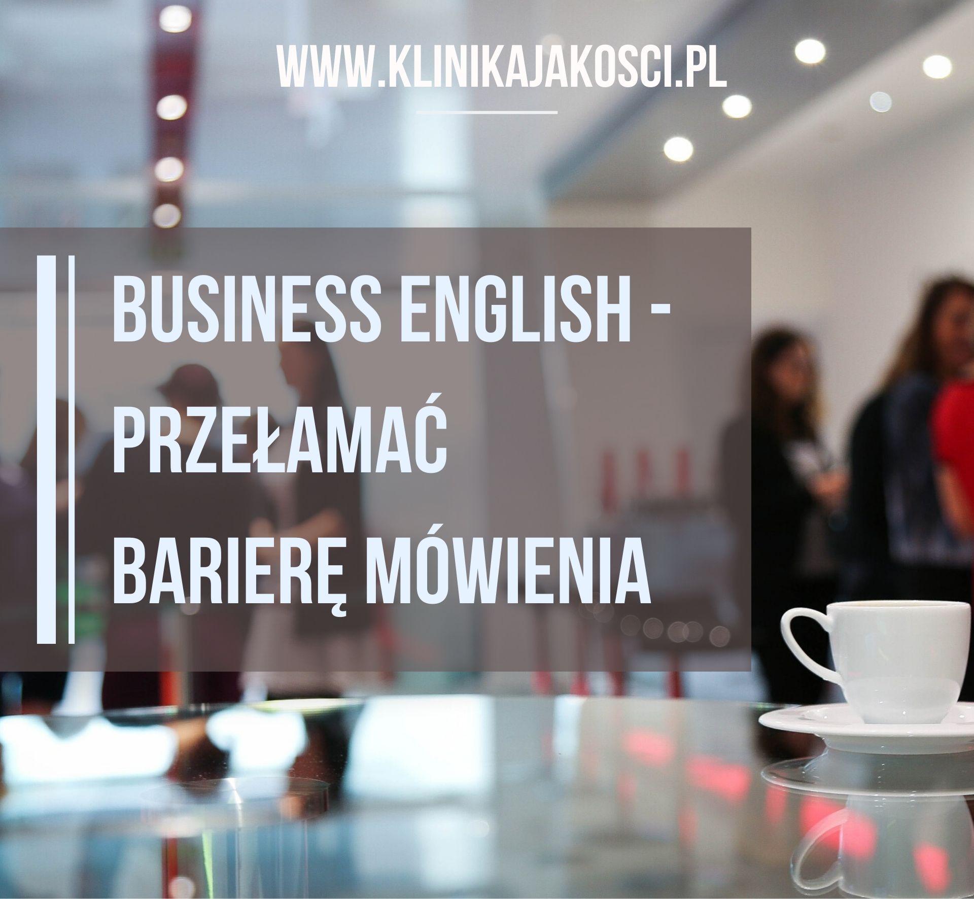 Business English – Przełamać barierę mówienia