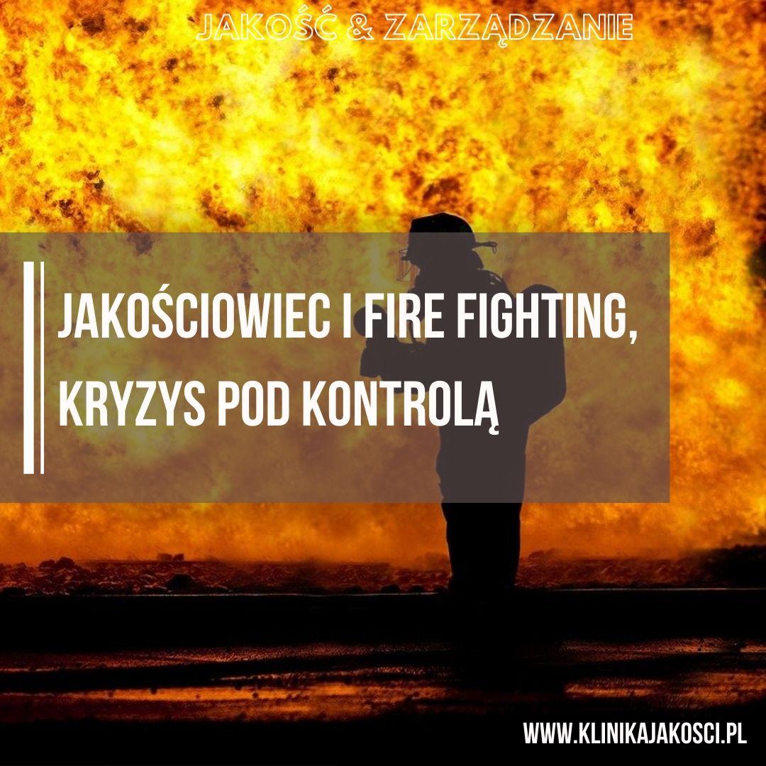 jakosciowiec i fire fighting