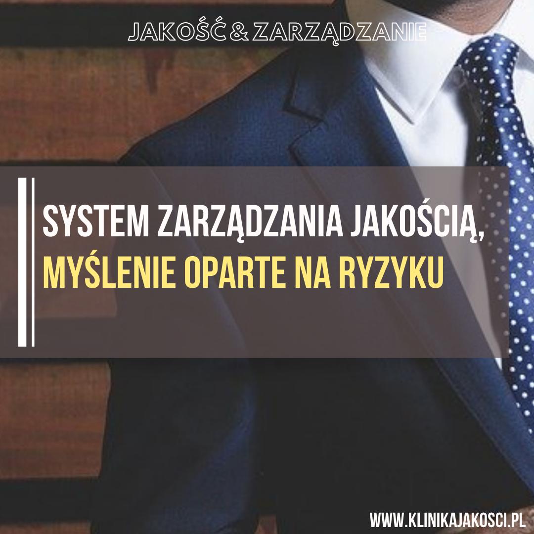 System Zarządzania Jakością – Myślenie opearte na ryzyku